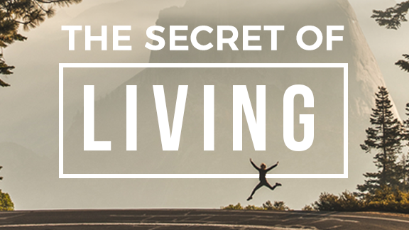 The Secret of Living